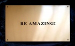 BE AMAZING! - click to enlarge