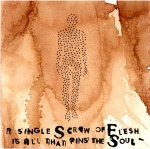 A Single Screw of Flesh is All That Pins the Soul - click to enlarge
